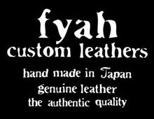 fyah custom leathers hand made in Japan genuine leather the authentic quality